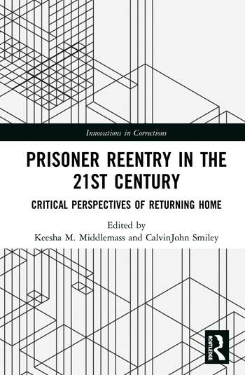 Prisoner Reentry in the 21st Century Critical Perspectives of Returning Home book cover