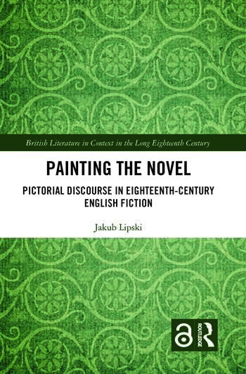 Painting the Novel Pictorial Discourse in Eighteenth-Century English Fiction book cover