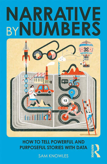 Narrative by Numbers How to Tell Powerful and Purposeful Stories with Data book cover