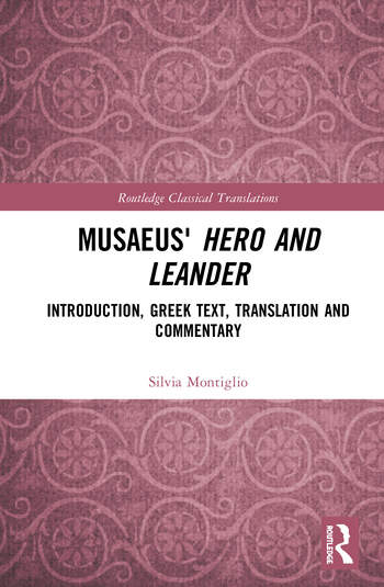 Musaeus' Hero and Leander Translation, Introduction, and Commentary book cover