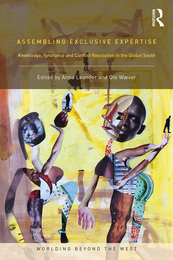 Assembling Exclusive Expertise Knowledge, Ignorance and Conflict Resolution in the Global South book cover