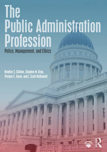 The Public Administration Profession Policy, Management, and Ethics book cover