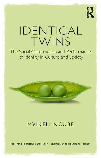 Identical Twins The Social Construction and Performance of Identity in Culture and Society book cover