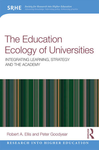The Education Ecology of Universities Integrating Learning, Strategy and the Academy book cover