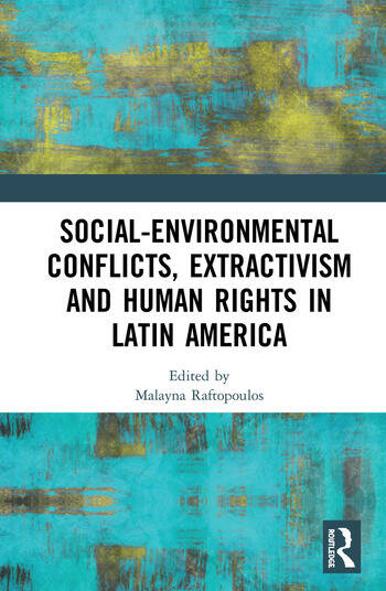Social-Environmental Conflicts, Extractivism and Human Rights in Latin America book cover