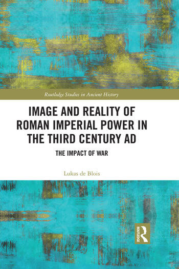 Image and Reality of Roman Imperial Power in the Third Century AD The Impact of War book cover
