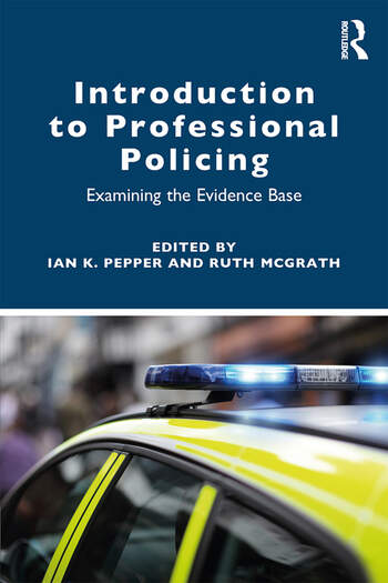 Introduction to Professional Policing Examining the Evidence Base book cover
