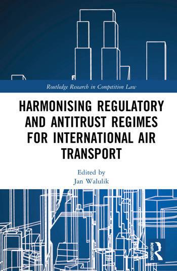 Harmonising Regulatory and Antitrust Regimes for International Air Transport book cover