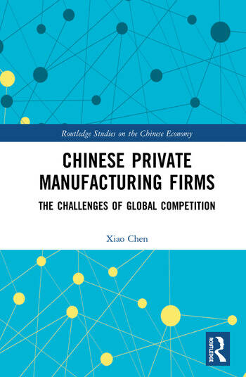 Chinese Private Manufacturing Firms The Challenges of Global Competition book cover