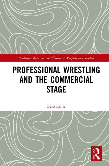 Professional Wrestling and the Commercial Stage book cover