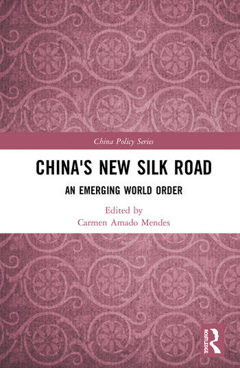 China's New Silk Road An Emerging World Order book cover