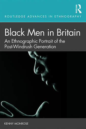 Black Men in Britain An Ethnographic Portrait of the Post-Windrush Generation book cover