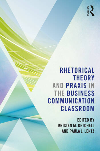 Rhetorical Theory and Praxis in the Business Communication Classroom book cover