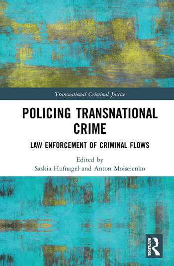 Policing Transnational Crime Law Enforcement of Criminal Flows book cover
