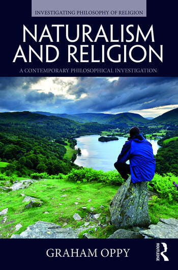 Naturalism and Religion A Contemporary Philosophical Investigation book cover
