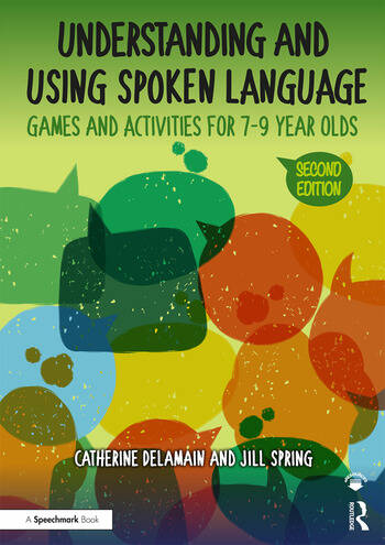 Understanding and Using Spoken Language Games and Activities for 7-9 year olds book cover