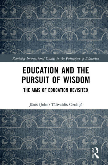 Education and the Pursuit of Wisdom The Aims of Education Revisited book cover