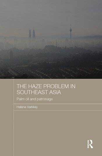 The Haze Problem in Southeast Asia Palm Oil and Patronage book cover