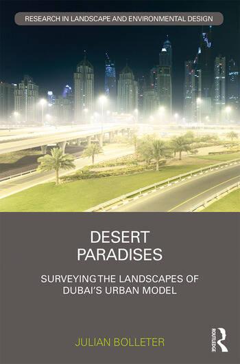 Desert Paradises Surveying the Landscapes of Dubai's Urban Model book cover