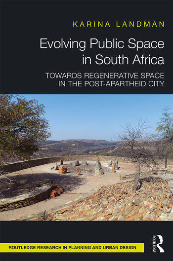 Evolving Public Space in South Africa Towards Regenerative Space in the Post-Apartheid City book cover