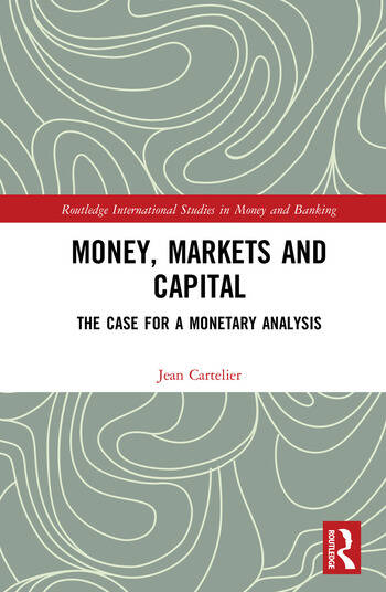 Money, Markets and Capital The Case for a Monetary Analysis book cover