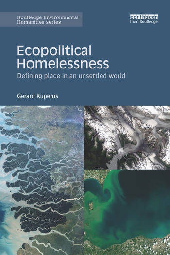 Ecopolitical Homelessness Defining place in an unsettled world book cover
