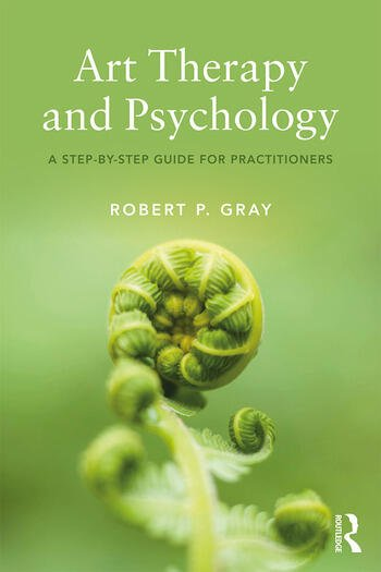 Art Therapy and Psychology A Step-by-Step Guide for Practitioners book cover