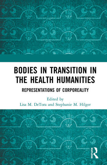 Bodies in Transitions in the Health Humanities Representations of Corporeality book cover