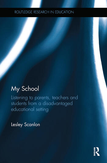 My School Listening to parents, teachers and students from a disadvantaged educational setting book cover