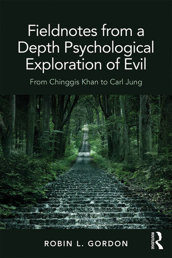 Fieldnotes from a Depth Psychological Exploration of Evil From Chinggis Khan to Carl Jung book cover