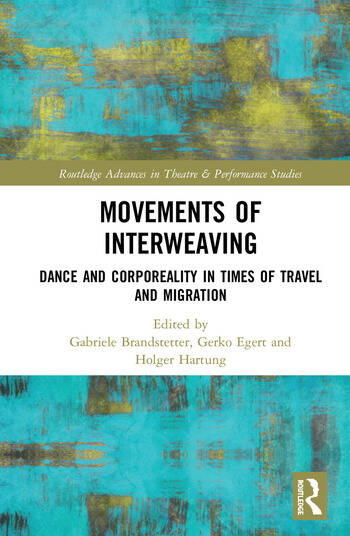 Movements of Interweaving Dance and Corporeality in Times of Travel and Migration book cover