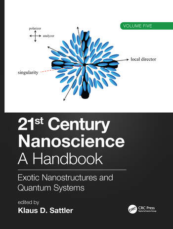 21st Century Nanoscience – A Handbook Exotic Nanostructures and Quantum Systems (Volume Five) book cover