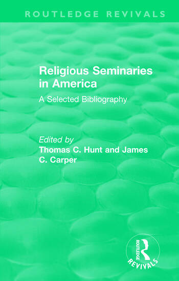 Religious Seminaries in America (1989) A Selected Bibliography book cover