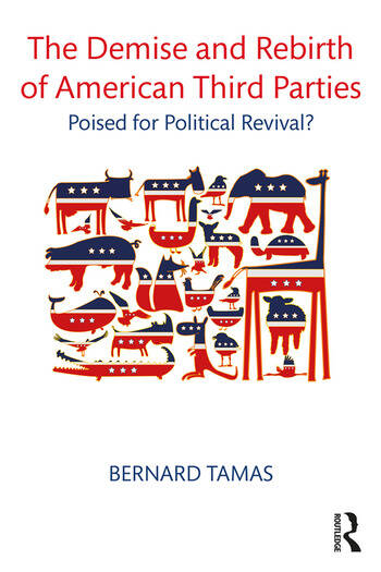The Demise and Rebirth of American Third Parties Poised for Political Revival? book cover