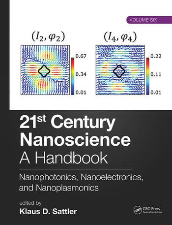 21st Century Nanoscience – A Handbook Nanophotonics, Nanoelectronics, and Nanoplasmonics (Volume Six) book cover
