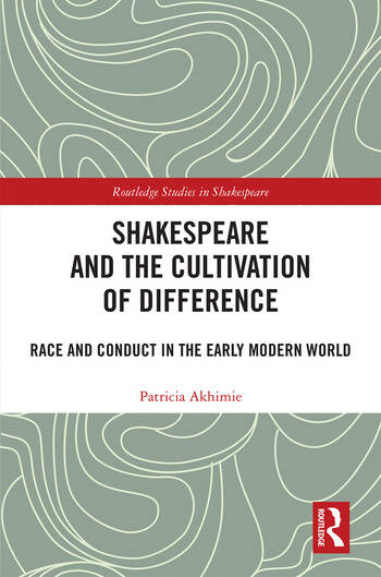 Shakespeare and the Cultivation of Difference Race and Conduct in the Early Modern World book cover
