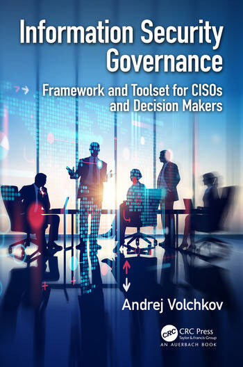 Information Security Governance Framework and Toolset for CISOs and Decision Makers book cover