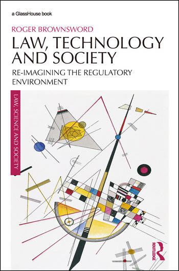 Law, Technology and Society Reimagining the Regulatory Environment book cover