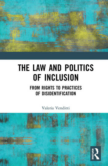 The Law and Politics of Inclusion From Rights to Practices of Disidentification book cover