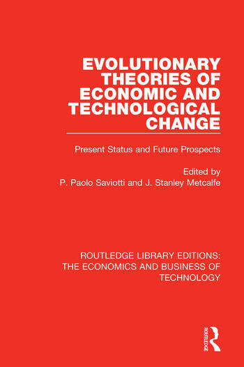 Evolutionary Theories of Economic and Technological Change Present Status and Future Prospects book cover