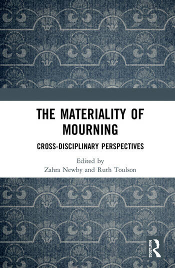 The Materiality of Mourning Cross-disciplinary Perspectives book cover