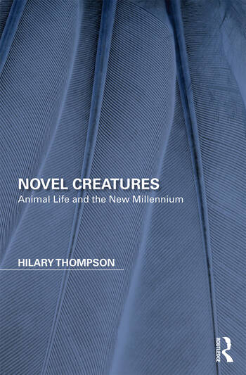 Novel Creatures Animal Life and the New Millennium book cover