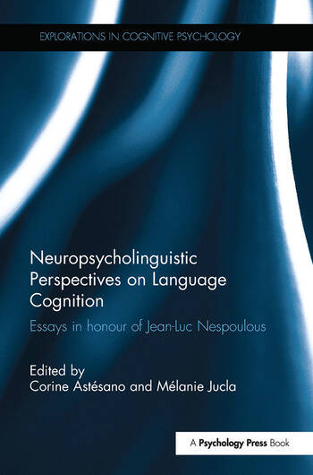 Neuropsycholinguistic Perspectives on Language Cognition Essays in honour of Jean-Luc Nespoulous book cover