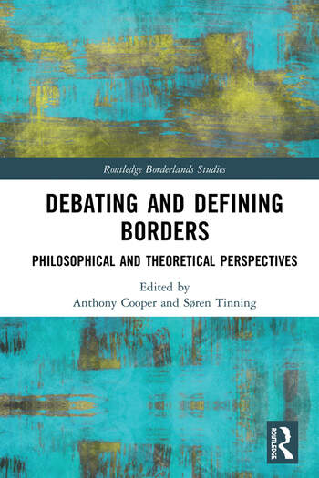 Debating and Defining Borders Philosophical and Theoretical Perspectives book cover