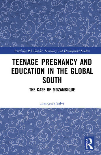 Teenage Pregnancy and Education in the Global South The Case of Mozambique book cover