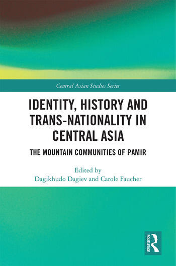 Identity, History and Trans-Nationality in Central Asia The Mountain Communities of Pamir book cover