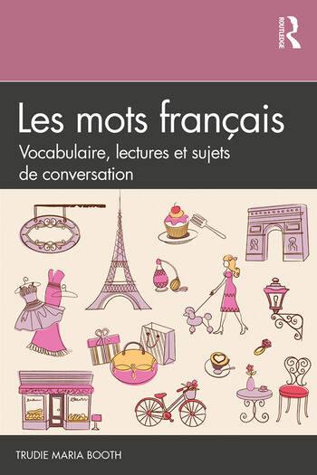 Les mots français Vocabulaire, lectures et sujets de conversation book cover