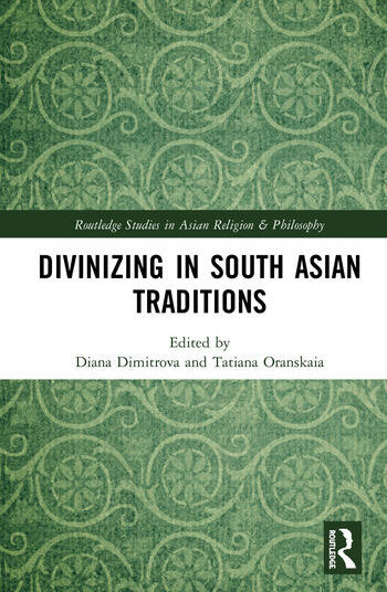 Divinizing in South Asian Traditions book cover