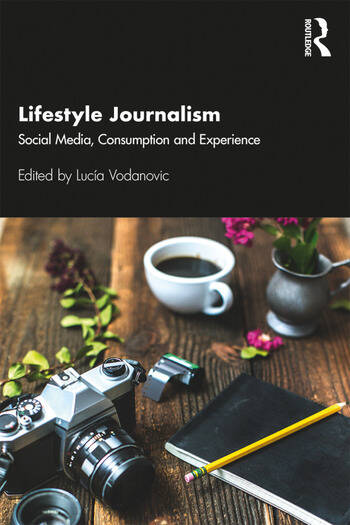 Lifestyle Journalism Social Media, Consumption and Experience book cover