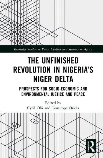 The Unfinished Revolution in Nigeria's Niger Delta Prospects for Environmental Justice and Peace book cover